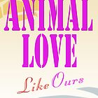 Animal Love... Like Ours by RelaxMode