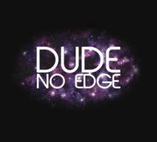 Dude! No Edge Kids Clothes