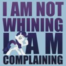 I Am Complaining by Casteal