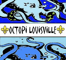Octopi Louiville by Keith Farris