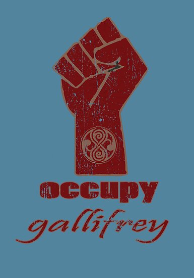 Occupy Gallifrey - Doctor Who by robotplunger