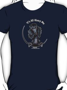 Black Standard Poodle :: Its All About Me T-Shirt