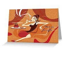 Meet Me For Coffee - card Greeting Card