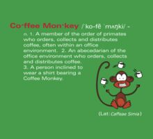 Coffee Monkey - Definition by fridley
