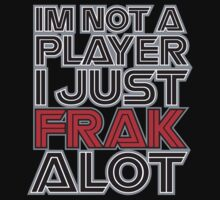 FRAK ALOT by Keez