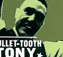 Bullet Tooth Tony Sticker