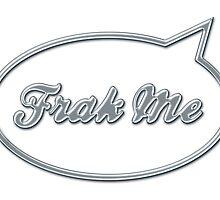 Frak Me by puppaluppa