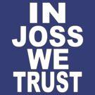 In Joss we trust by metalbeak
