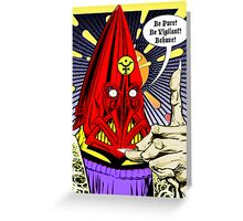 Torquemada - Behave! Greeting Card