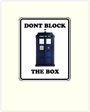 Dont Block The Box ( Prints, Cards & Poster ) by PopCultFanatics