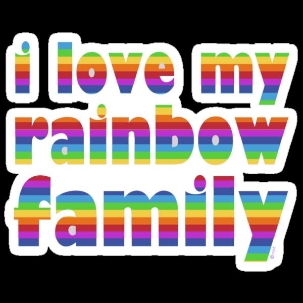 i love my rainbow family by offpeaktraveler