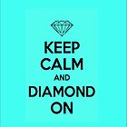 Keep Calm Diamond Case by 99TH
