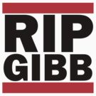 RIP GIBB by ScottW93
