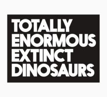 Totally Enormous Extinct Dinosaurs by horsbra