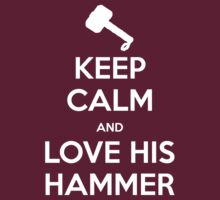 KEEP CALM and love his hammer by Golubaja