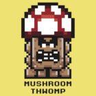mushroom thwomp. by Dann Matthews