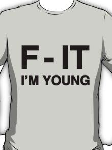 F - It T-Shirt