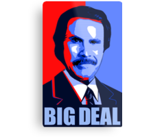 Anchorman Big Deal - Hope design Metal Print