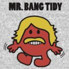 Bang Tidy! by RhysDesigns94
