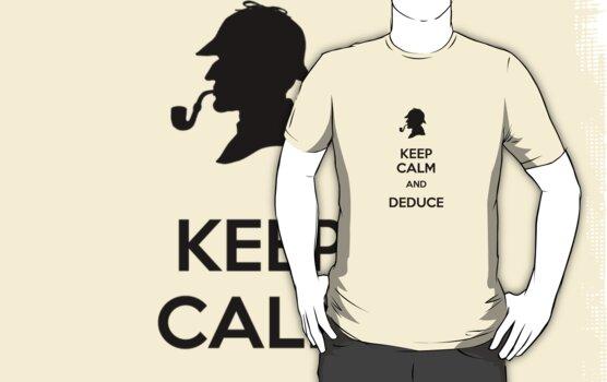 Keep Calm And Deduce by SallySparrowFTW