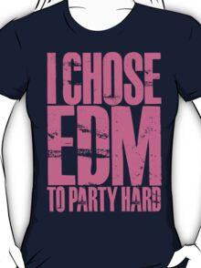 I Chose EDM To Party Hard (light pink) T-Shirt