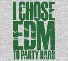 I Chose EDM To Party Hard (green) by DropBass