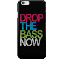 Drop The Bass Now iPhone Case/Skin