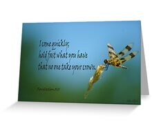 Hold Fast ~ Revelations 3:11 Greeting Card