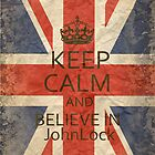 Keep Calm and Believe in JohnLock by morigirl