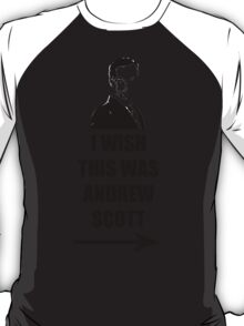 I WISH THIS WAS ANDREW SCOTT T-Shirt