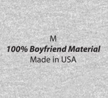 Mens (Medium) 100% Boyfriend Material by ZetelForce