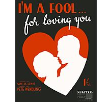 I'M A FOOL FOR LOVING YOU (vintage illustration) Photographic Print