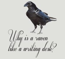 Why is a Raven like a Writing Desk? by juliamuehlbauer