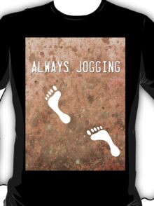 Always Jogging T-Shirt