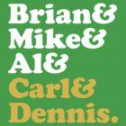 Brian & Mike & Al & Carl & Dennis. by grafiskanstalt
