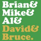 Brian &amp; Mike &amp; Al &amp; David &amp; Bruce. by grafiskanstalt