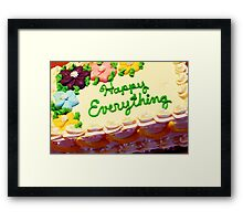 Happy Everything Framed Print