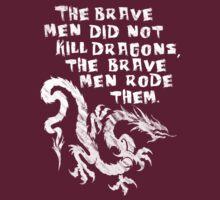 The brave men did not kill dragons T-Shirt