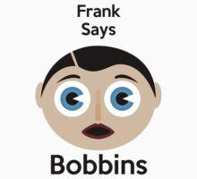 Frank Sidebottom Says Bobbins. by Buleste