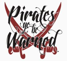 Pirates Ye Be Warned by WarnerStudio