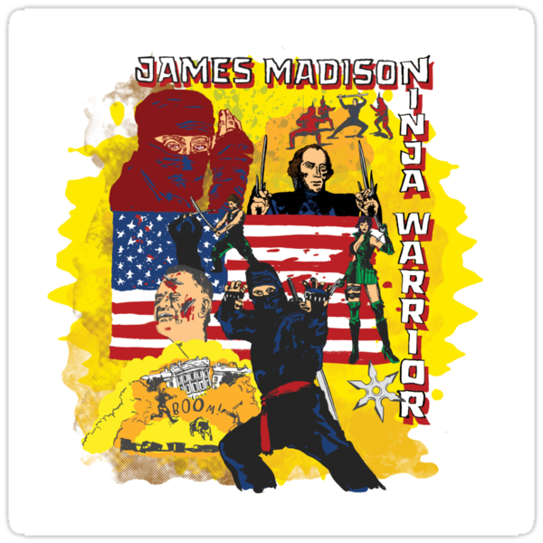 James Madison - Ninja Warrior! t-shirt by badassdigest