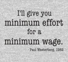 Minimum Effort for a Minimum Wage by MTKlima