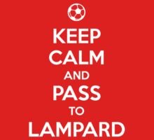 Keep Calm and pass to Lampard by aizo