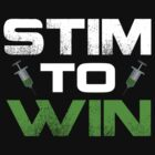 Stim to Win by stimpackapparel