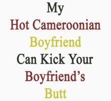 My Hot Cameroonian Boyfriend Can Kick Your Boyfriend's Butt by supernova23