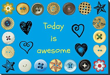 Today is awesome... by Laura-Lise Wong