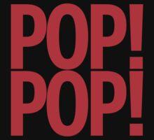 POP! POP! by wellastebu