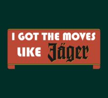 I got the moves like Jäger by Herbert Shin