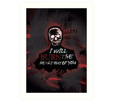 I'll Burn You V2 Art Print