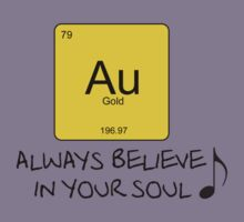 Gold - Always Believe in Your Soul by KingBenneth